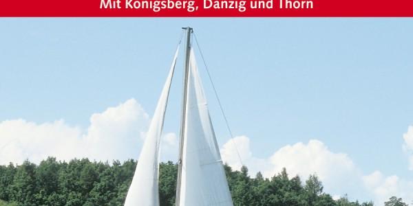 Wenn Sie nach Masuren fahren, kaufen Sie einen Reiseführer!   Masuren mit Königsberg, Danzig und Thorn.